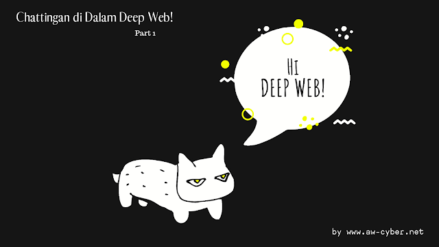 Chattingan di Dalam Deep Web