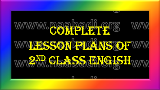 Complete Lesson Plans - 2nd Class English ~ www naabadi org | 3Rs
