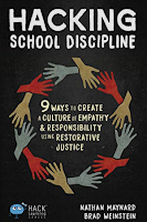 Hacking School Discipline: 9 Ways to Create a Culture of Empathy and Responsibility Using Restorative Justice by Nathan Maynard