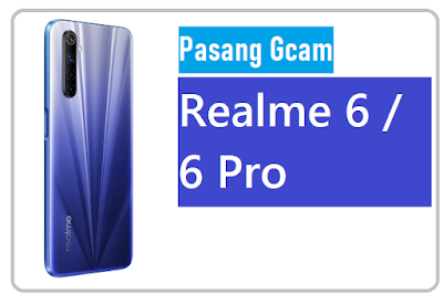 install Gcam realme 6 / 6 Pro