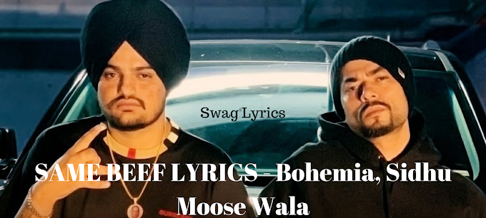 SAME BEEF LYRICS - Bohemia, Sidhu Moose Wala