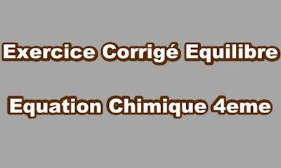 Equilibre Equation Chimique Exercice Corrigé 4eme