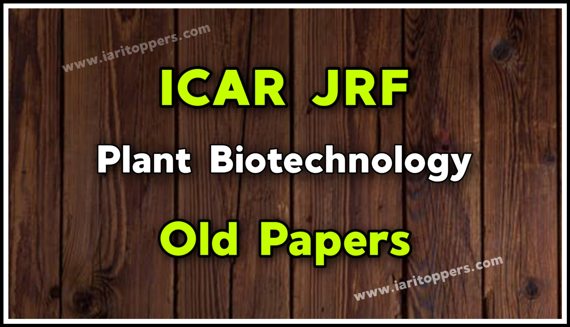 ICAR JRF Plant Biotechnology Old Question Paper - Download PDF