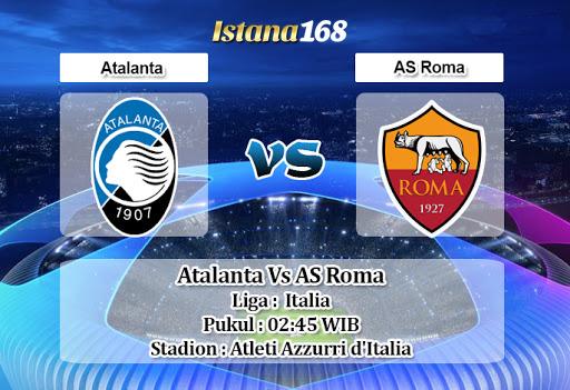 Prediksi Bola Akurat Istana168 Atalanta vs AS Roma 16 Februari 2020