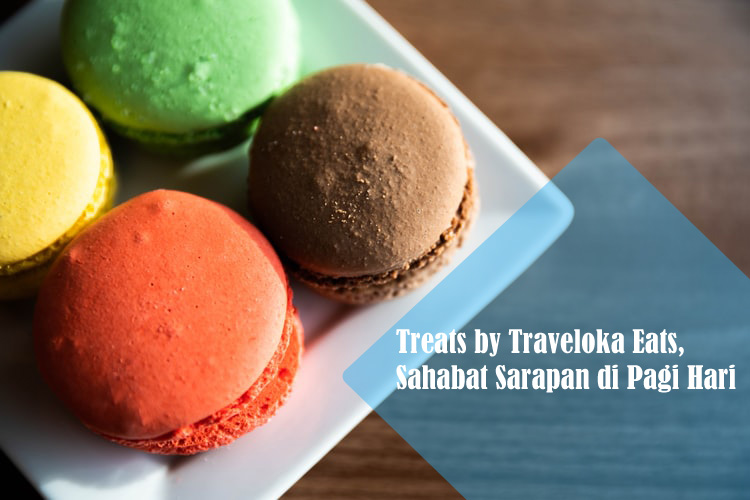 Treats by Traveloka Eats, Sahabat Sarapan di Pagi Hari