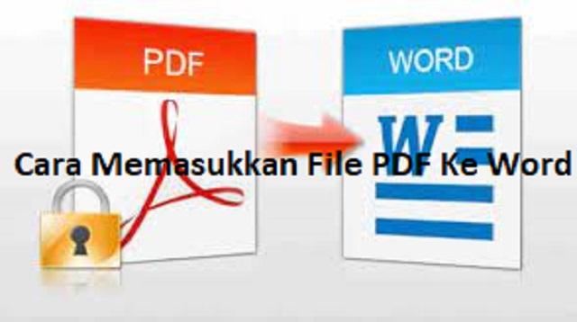 Cara Memasukkan File PDF Ke Word