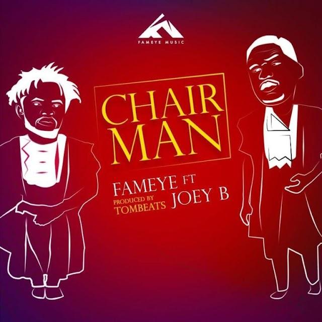 Fameye - Chairman Ft Joey B (prod.by Tombeatz)