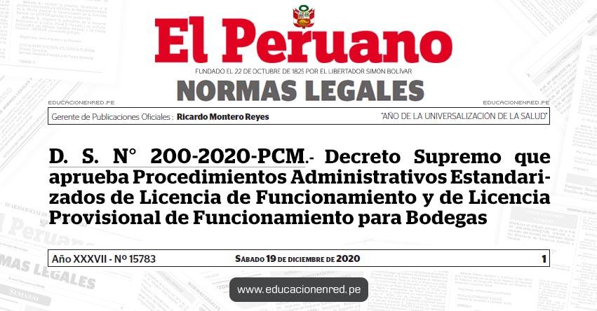 D. S. N° 200-2020-PCM.- Decreto Supremo que aprueba Procedimientos Administrativos Estandarizados de Licencia de Funcionamiento y de Licencia Provisional de Funcionamiento para Bodegas