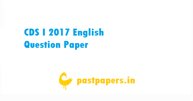 CDS I 2017 English Question Paper