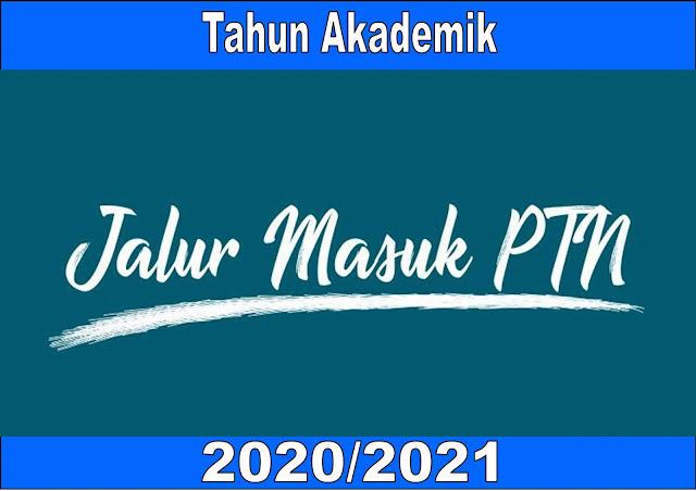 Jalur Masuk PTN Tahun Akademik 2020/2021