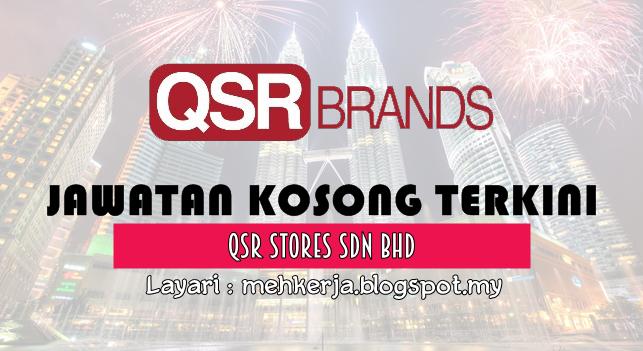Jawatan Kosong Terkini 2016 di QSR Stores Sdn Bhd