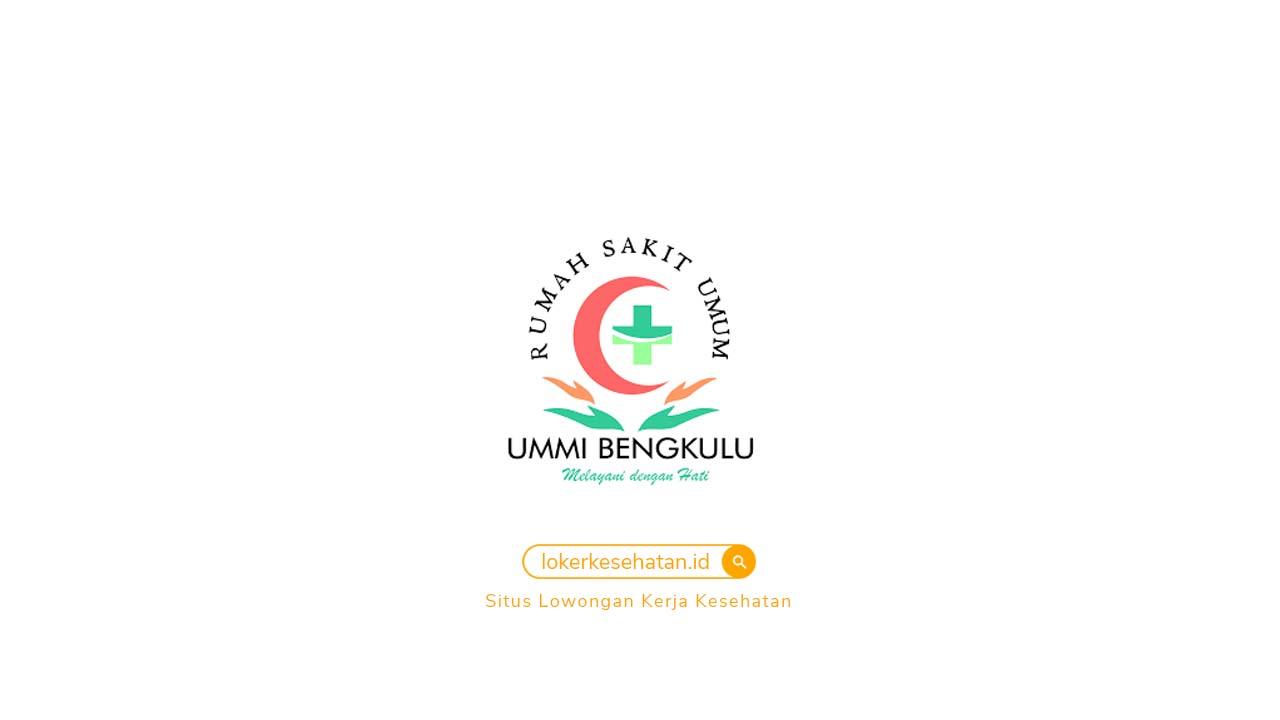 Loker RSU Ummi Bengkulu