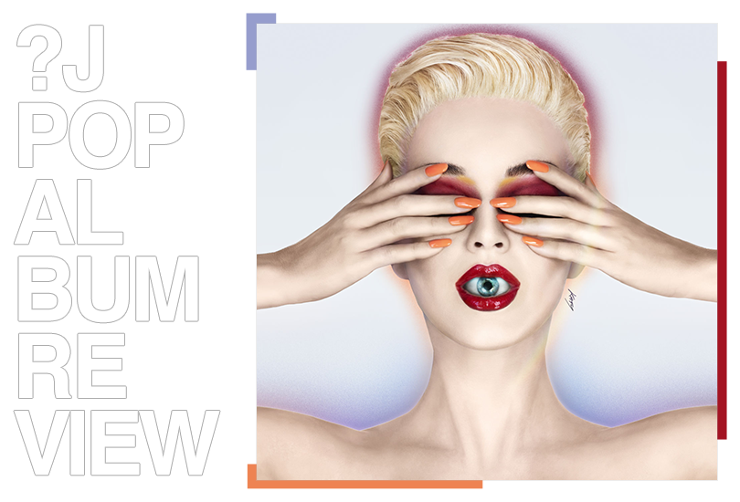 Album review: Katy Perry - Witness | Random J Pop
