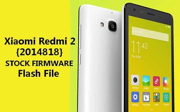 MI Redmi 2 (2014818) Tested Flash File Stock Firmware ROM