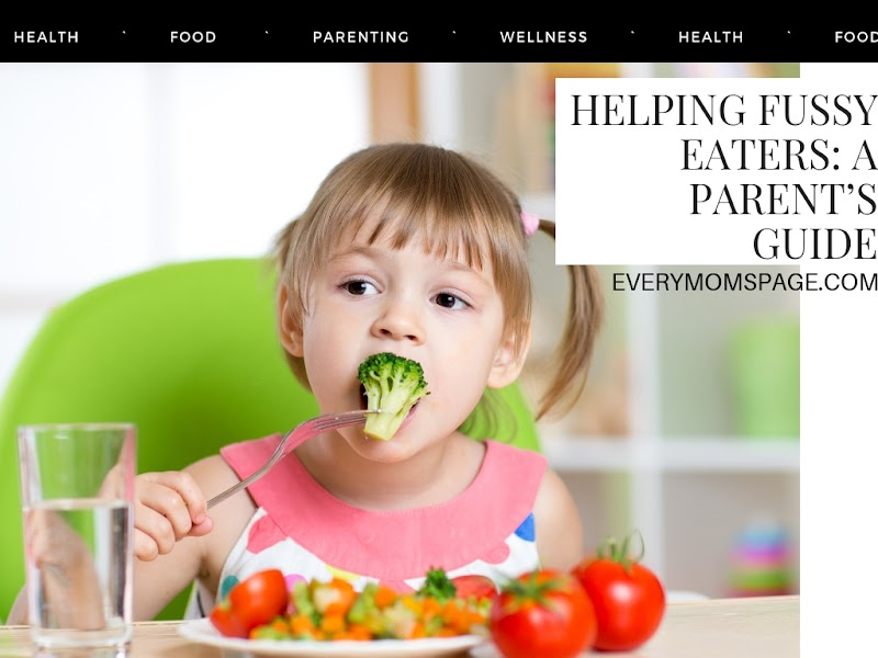 Helping Fussy Eaters: A Parent's Guide