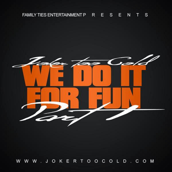 Tha Joker - We Do It For Fun Pt.1 - Single Cover