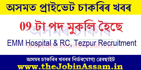 EMM Hospital & Research Centre, Tezpur Recruitment 2020: