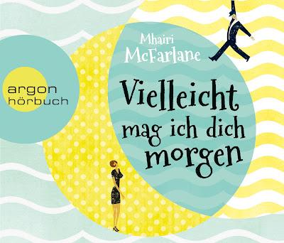Mhairi McFarlane - Vielleicht mag ich dich morge