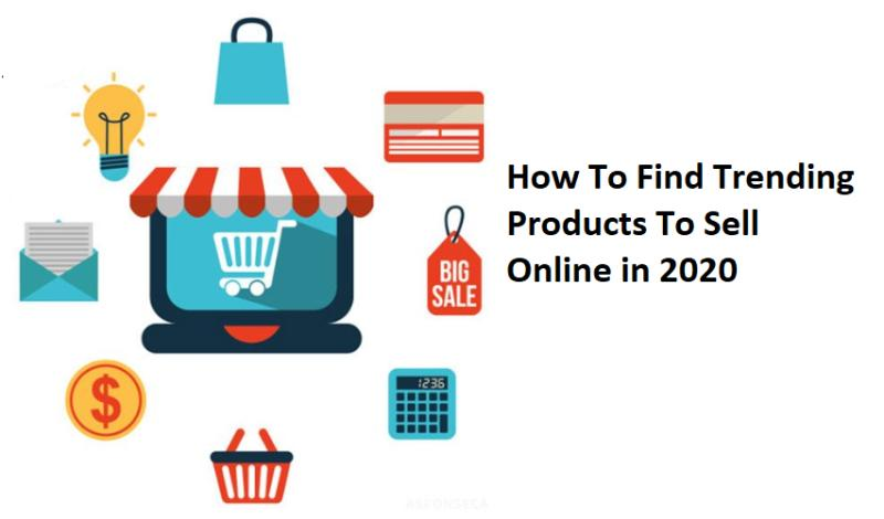 How To Find Trending Products To Sell Online (2020)
