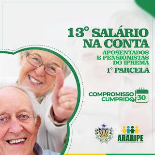 Cariri Oeste :  Instituto de Previdência municipal de Araripe, paga a primeira parcela do Décimo Terceiro Salário aos servidores municipais nesta sexta feira, (30)