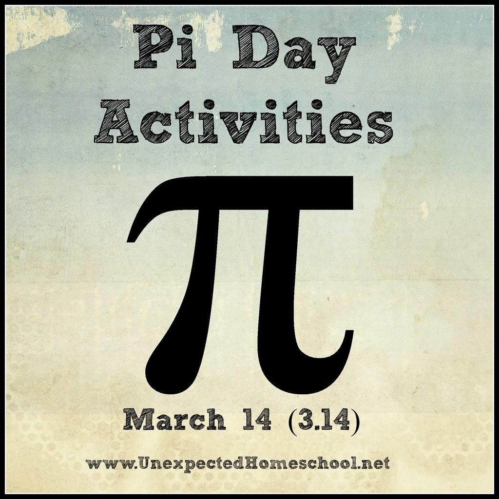 Unexpected Homeschool Pi Day Activities