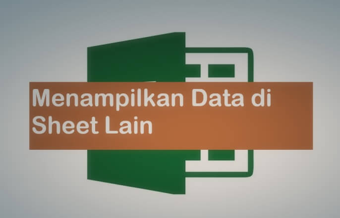 rumus excel mengambil data dari sheet lain