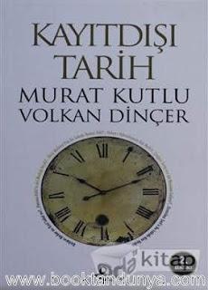 Murat Kutlu, Volkan Dinçer - Kayıtdışı Tarih