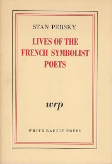 Stan Persky Lives of French Symbolist Poets