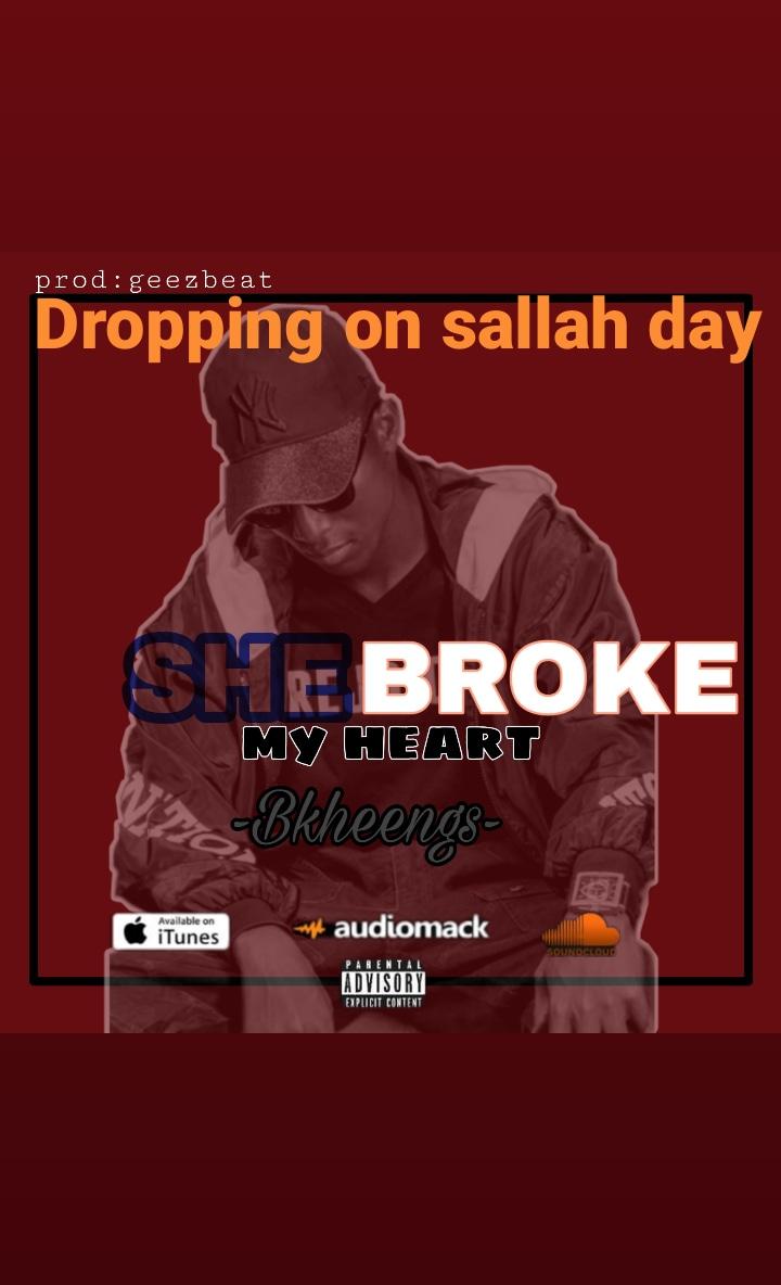 [Music] Bkheengz – She Broke My Heart #Arewapublisize