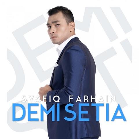 Syafiq Farhain - Demi Setia MP3