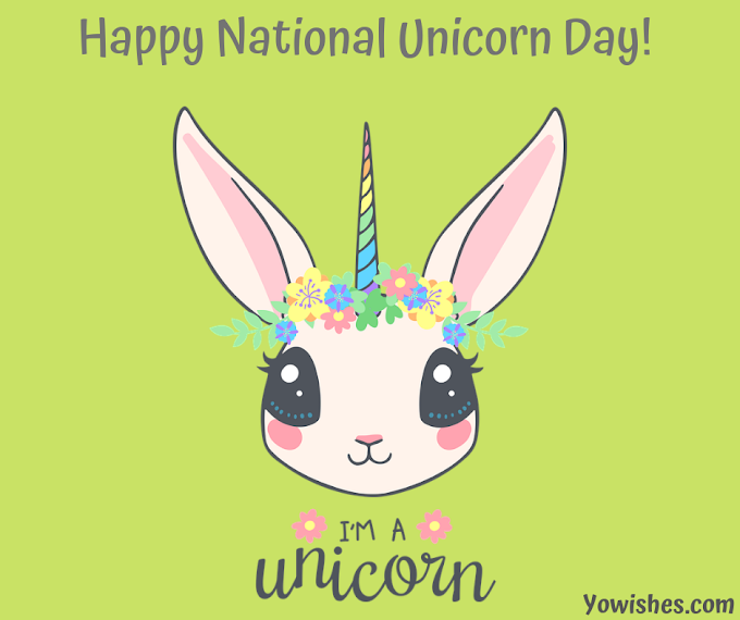 Happy National Unicorn Day Everyone - April 9th, Tuesday 2019