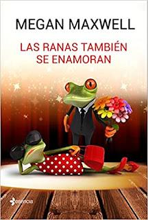 Las ranas también se enamoran (Megan Maxwell)