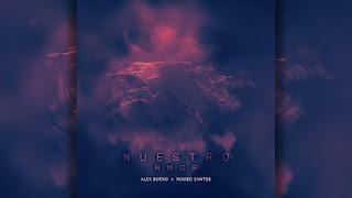 LETRA Nuestro Amor Romeo Santos ft Alex Bueno