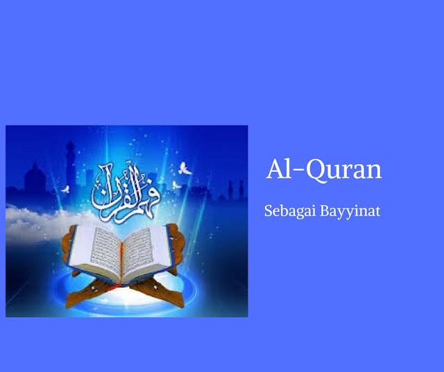 Al-Quran Sebagai Keterangan-Keterangan Tentang Petunjuk (Bayyinat)