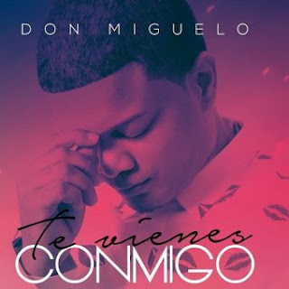 Don Miguelo – Te Vienes Conmigo