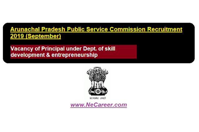 Arunachal Pradesh PSC Vacancy 2019 (Sept) | Recruitment of Principal under Dept of Skill Development & entrepreneurship
