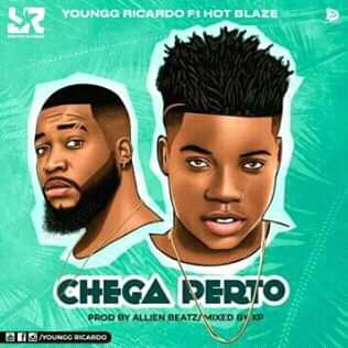 Youngg Ricardo - Chega Perto (feat. Hot Blaze)