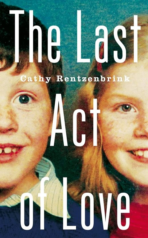 The Last Act of Love Cathy Rentzenbrink