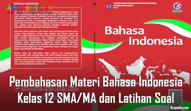 Pembahasan Materi Bahasa Indonesia Kelas 12 SMA/MA dan Latihan Soal
