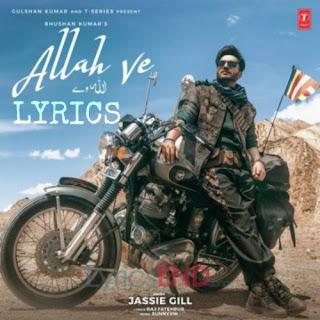 Allah Ve Lyrics - Jessi Gill Indian Pop [2019]