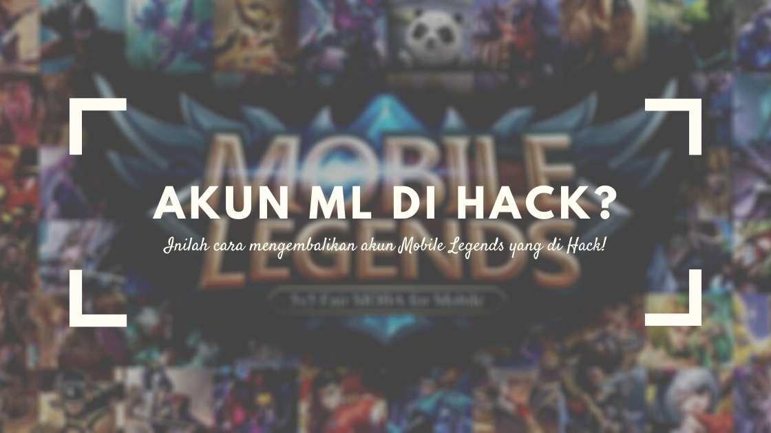 Cara Mengembalikan Akun Mobile Legends di Hack
