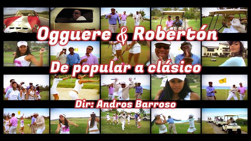 Ogguere & Robertón - ¨De popular a clásico¨ - Videoclip - Director: Andros Barroso. Portal Del Vídeo Clip Cubano