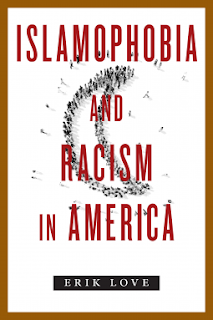 Islamophobia and Racism in America. Erik Love