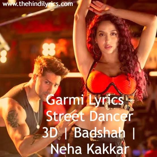 Garmi Lyrics – Street Dancer 3D  Badshah  Neha Kakkar