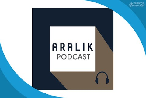Aralık Podcast