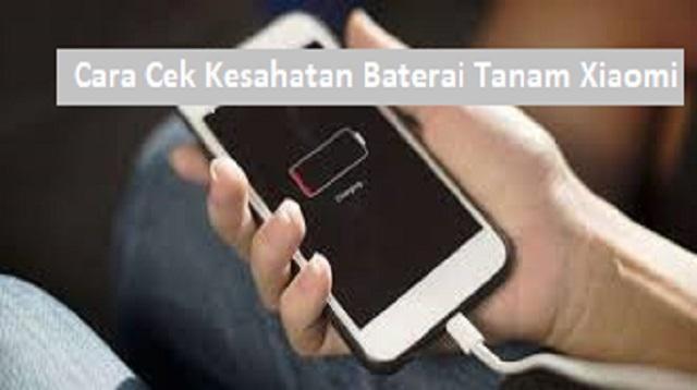 Cara Cek Kesehatan Baterai Xiaomi Miui 12 2021 Cara1001