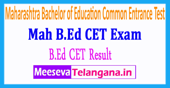 Maharashtra Bachelor of Education Common Entrance Test B.Ed CET Result 2018