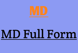 MD full form and Explanation about Full Form of MD