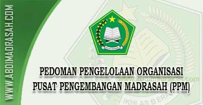 Pedoman Pengelolaan Organisasi Pusat Pengembangan Madrasah (PPM)