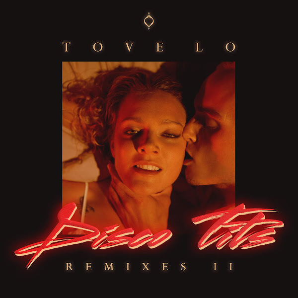 Tove Lo - Disco Tits (Remixes II) - Single Cover